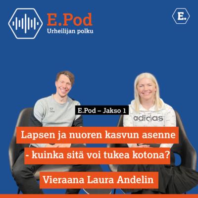 E. Pod jakso 1 Aleksi Tossavainen ja Laura Andelin